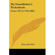 My Grandfather's Pocketbook by Henry John Wale