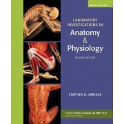 Laboratory Investigations in Anatomy & Physiology, Main Version by Stephen N. Sarikas