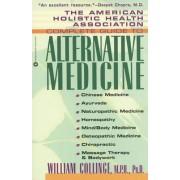 Complete Guide to Alternative Medicine by William Collinge