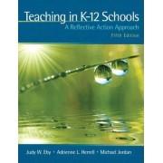 Teaching in K-12 Schools by Judy W. Eby