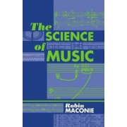 The Science of Music by Consultant in Music Education and Technology Composer Former Pupil of Stockhausen Robin Maconie
