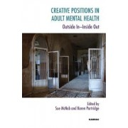 Creative Positions in Adult Mental Health by Sue McNab