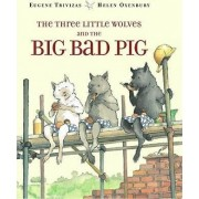 The Three Little Wolves and the Big Bad Pig by Eugenios Trivizas