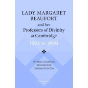 Lady Margaret Beaufort and her Professors of Divinity at Cambridge by Patrick Collinson