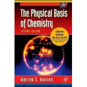 The Physical Basis of Chemistry by Warren S. Warren