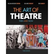The Art of Theatre: Then and Now by William Downs