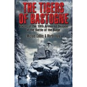 The Tigers of Bastogne by Michael Collins