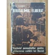 Ierusalimul Eliberat Razboiul Parasutistilor Pentru Eliberarea Cetatii Lui David - Elly Landau
