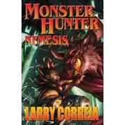 Monster Hunter: Nemesis by Larry Correia