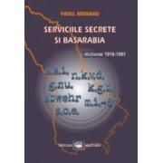 Serviciile secrete şi Basarabia (1918-1991).
