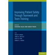 Improving Patient Safety Through Teamwork and Team Training by Dr. Eduardo Salas