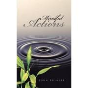 Mindful Actions by Jr. John Shearer