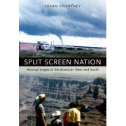 Split Screen Nation: Moving Images of the American West and South