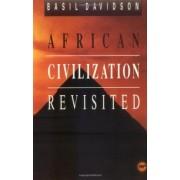 African Civilisation Revisited by Basil Davidson