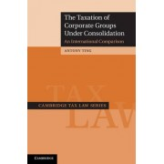 The Taxation of Corporate Groups Under Consolidation by Antony Ting