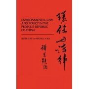 Environmental Law and Policy in the People's Republic of China by Lester Ross