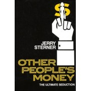 Other People's Money: The Ultimate Seduction