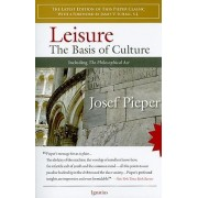 Leisure: The Basis of Culture by Josef Pieper