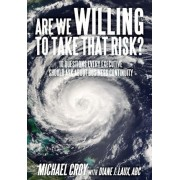 Are We Willing to Take That Risk? by Michael Croy