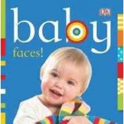 Baby: Faces! by DK Publishing