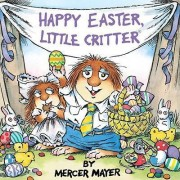 Happy Easter, Little Critter by Mercer Mayer