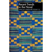 ALT 13 Recent Trends in the Novel: African Literature Today by Eldred Durosimi Jones