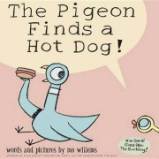 Pigeon Finds a Hot Dog! by Mo Willems