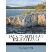 Back to Berlin an Exile Returns by Vb Carleton