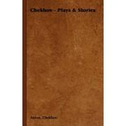 Chekhov - Plays & Stories by Anton Chekhov