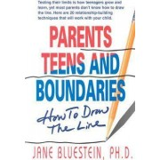 Parents, Teens and Boundaries by Jane E. Bluestein