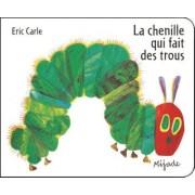 Le Chenille Qui Fait DES Trous by Eric Carle