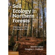 Soil Ecology in Northern Forests by Martin Lukac