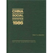 China Social Statistics 1986 1986 by State Statistical Bureau of the People's Republic of China