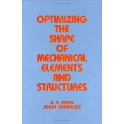Optimizing the Shape of Mechanical Elements and Structures by Seireg Shirley