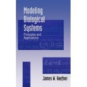 Modeling Biological Systems by J.W. Haefner