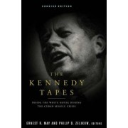 The Kennedy Tapes by Ernest R. May