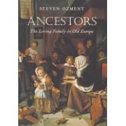 Ancestors by Steven E. Ozment