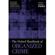 The Oxford Handbook of Organized Crime by Letizia Paoli