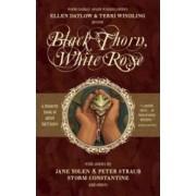Black Thorn, White Rose by Ellen Datlow