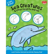 I Can Draw Sea Creatures & Other Favorite Animals by Walter Foster