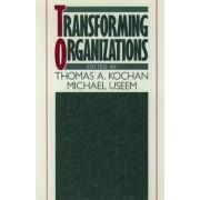 Transforming Organizations by Michael Useem
