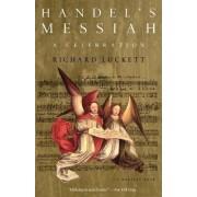 Handel's Messiah: A Celebration by Pepys Librarian Richard Luckett