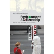 Environment and Citizenship by Mark J. Smith