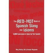 The Red-Hot Book of Spanish Slang by Gill Mary McVey