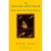 The Trauma Spectrum by Robert Scaer