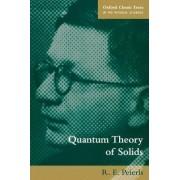 Quantum Theory of Solids by Sir R. E. Peierls