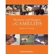 Medicine and Surgery of Camelids by Murray E. Fowler