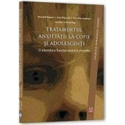 Tratamentul Anxietatii La Copii Si Adolescenti - Ronald Rapee Ann Wignall