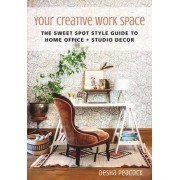 Your Creative Work Space by Desha Peacock