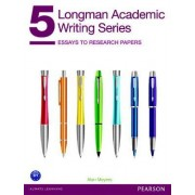 Longman Academic Writing Series 5: Essays to Research Papers by Alan Meyers